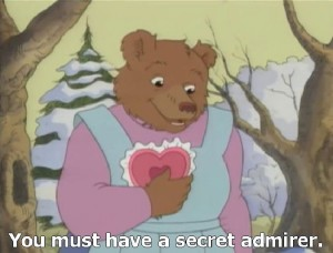 Little Bear, you must have a secret admirer.